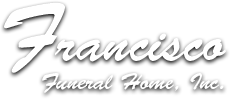 Francisco Funeral Home Inc
